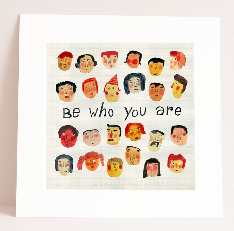Be Who You Are Giclee print in Passe partout